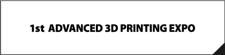ADVANCED 3D PRINTING EXPO