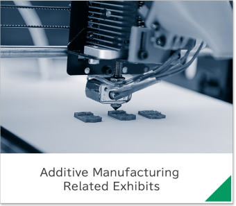 Additive Manufacturing Related Exhibits