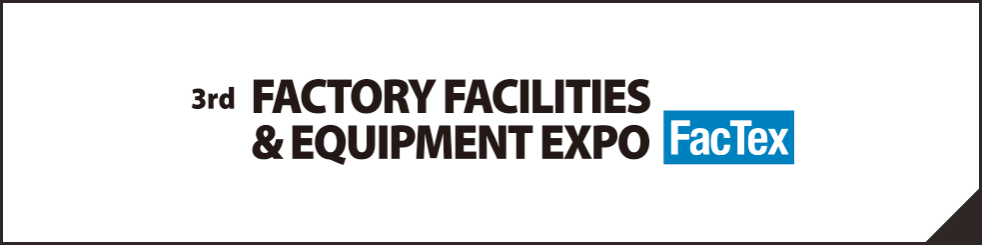 Factory Facilities & Equipment Expo [FacTex]